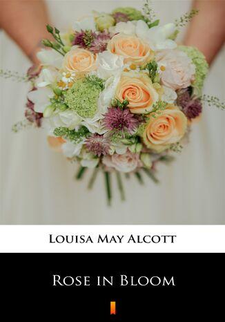 Okładka książki Rose in Bloom