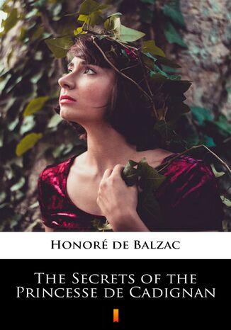 Okładka książki The Secrets of the Princesse de Cadignan