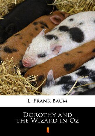 Okładka książki/ebooka Dorothy and the Wizard in Oz