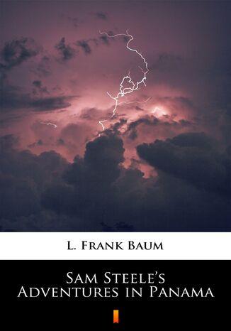 Okładka książki/ebooka Sam Steeles Adventures in Panama