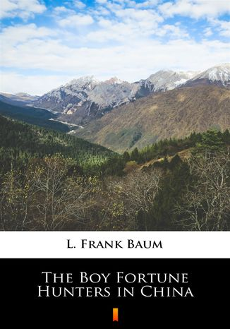 Okładka książki The Boy Fortune Hunters in China