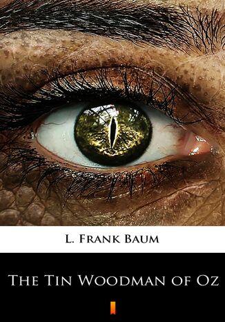 Okładka książki The Tin Woodman of Oz