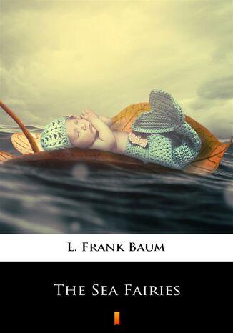 Okładka książki/ebooka The Sea Fairies