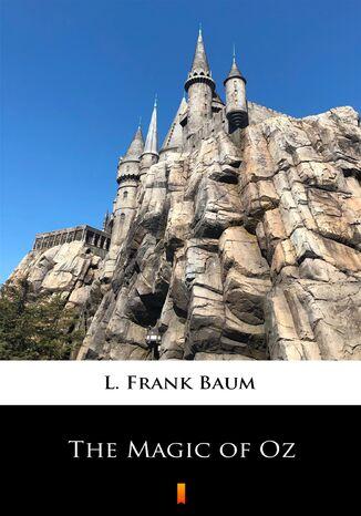 Okładka książki/ebooka The Magic of Oz