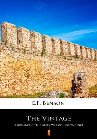 Okładka książki/ebooka The Vintage. A Romance of the Greek War of Independence