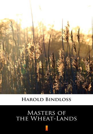 Okładka książki/ebooka Masters of the Wheat-Lands