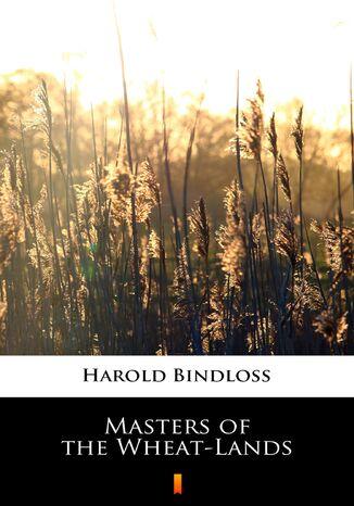 Okładka książki Masters of the Wheat-Lands