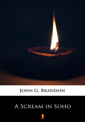 Okładka książki/ebooka A Scream in Soho