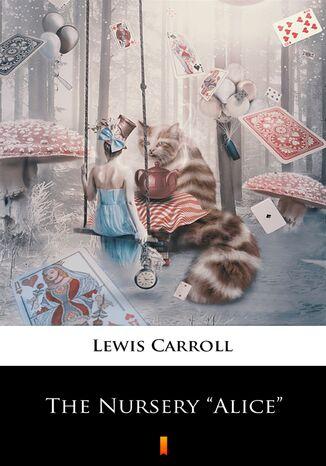 Okładka książki/ebooka The Nursery Alice