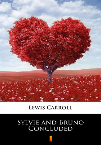 Okładka książki Sylvie and Bruno Concluded