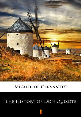 Okładka książki/ebooka The History of Don Quixote