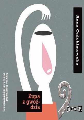 Okładka książki Zupa z gwoździa