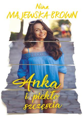 Okładka książki Anka i piekło szczęścia