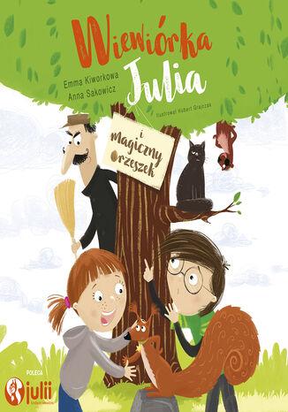 Okładka książki Wiewiórka Julia i magiczny orzeszek