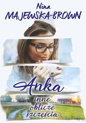 Okładka książki/ebooka Anka. Inne oblicze szczęścia