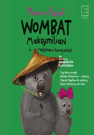 Okładka książki Wombat Maksymilian i rodzina w tarapatach