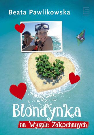 Okładka książki Blondynka na Wyspie Zakochanych