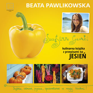 Okładka książki Szczęśliwe garnki. Kulinarne przepisy na jesień