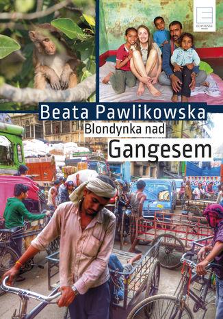 Okładka książki/ebooka Blondynka nad Gangesem