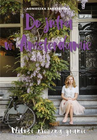 Okładka książki Do jutra w Amsterdamie