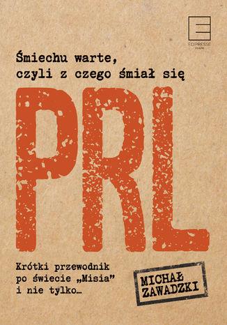 Okładka książki Śmiechu warte, czyli z czego śmiał się PRL