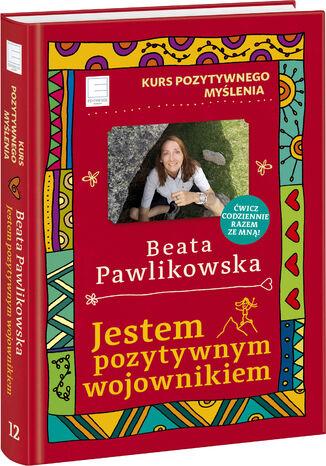 Okładka książki/ebooka Kurs pozytywnego myślenia. Jestem pozytywnym wojownikiem