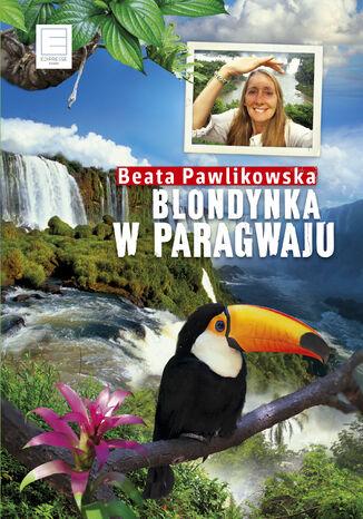 Okładka książki/ebooka Blondynka w Paragwaju