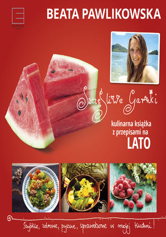 Okładka książki Szczęśliwe garnki. Kulinarne przepisy na lato