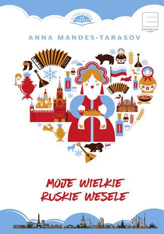 Okładka książki Moje wielkie ruskie wesele