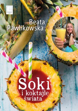 Okładka książki/ebooka Soki i koktajle świata