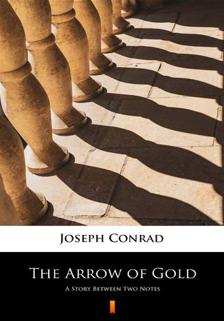 Ebook The Arrow of Gold. A Story Between Two Notes
