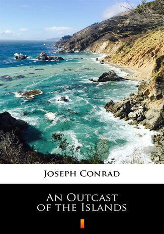 Okładka książki/ebooka An Outcast of the Islands