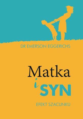 Okładka książki Matka i syn - Efekt szacunku