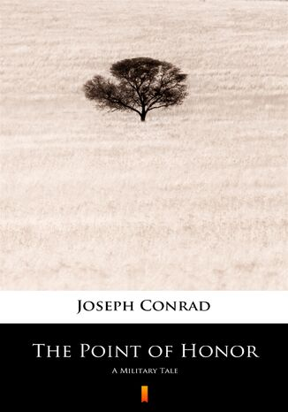 Okładka książki The Point of Honor. A Military Tale