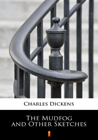 Ebook The Mudfog and Other Sketches
