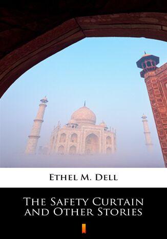 Okładka książki/ebooka The Safety Curtain and Other Stories