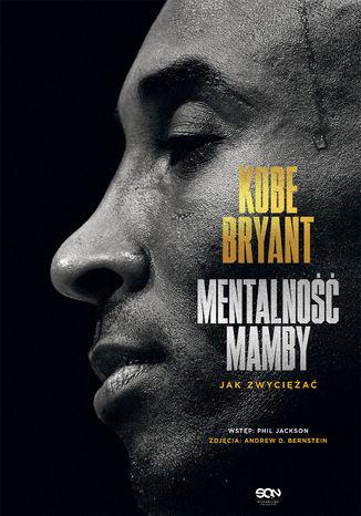 Okładka książki Kobe Bryant. Mentalność Mamby. Jak zwyciężać
