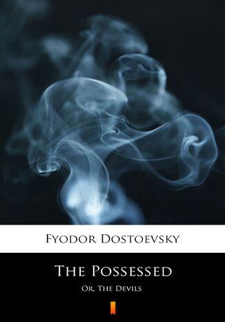 Okładka książki The Possessed. Or, The Devils
