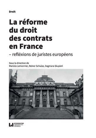 Okładka książki La réforme du droit des contrats en France - réflexions de juristes européens