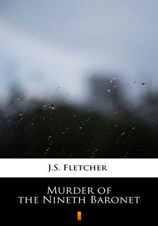 Okładka książki Murder of the Nineth Baronet