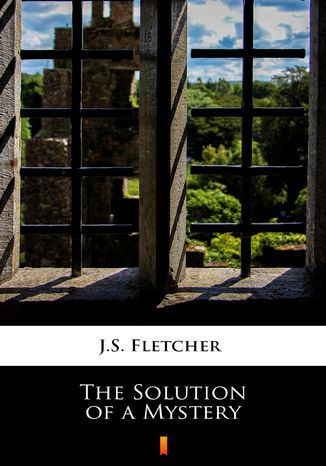 Okładka książki The Solution of a Mystery