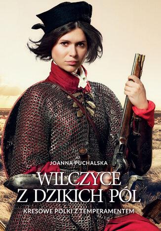 Okładka książki Wilczyce z dzikich pól