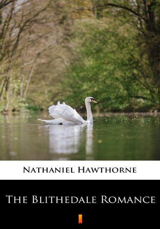 Okładka książki The Blithedale Romance