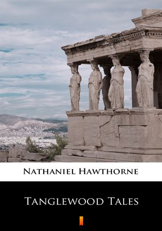 Okładka książki/ebooka Tanglewood Tales