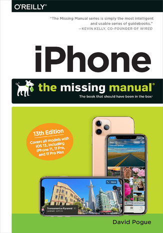 Okładka książki iPhone: The Missing Manual. The Book That Should Have Been in the Box. 13th Edition