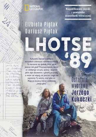 Okładka książki Lhotse89. Ostatnia wyprawa Jerzego Kukuczki