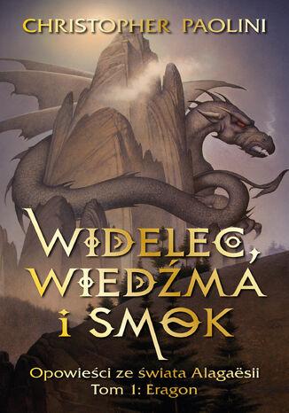 Okładka książki Widelec, Wiedźma i smok. Opowieści ze świata Alagaesii Tom 1: Eragon