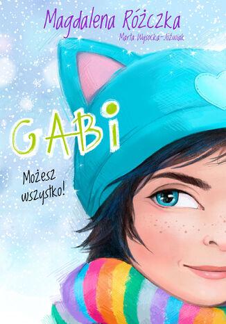 Okładka książki Gabi. Możesz wszystko!