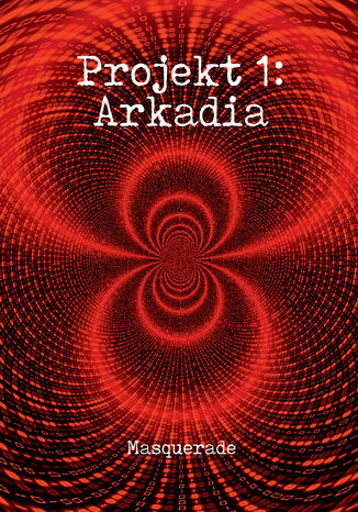 Okładka książki Projekt 1: Arkadia