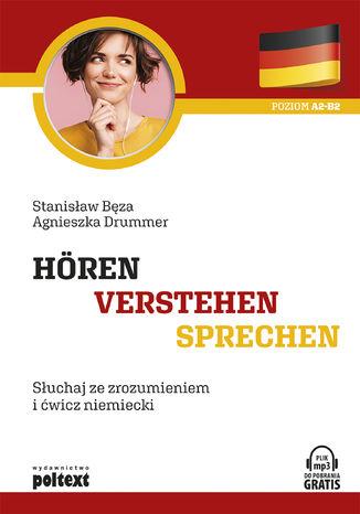Okładka książki/ebooka Hören - Verstehen - Sprechen. Słuchaj ze zrozumieniem i ćwicz niemiecki